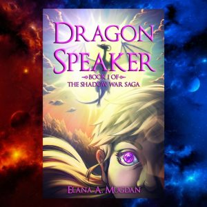 Young Adult / Fantasy / Adventure novel, Dragon Speaker, written bt Elana A. Mugdan