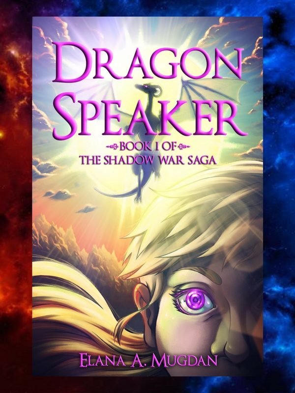 Dragon Speaker | Young Adult / Fantasy / Adventure novel, written by Elana A. Mugdan