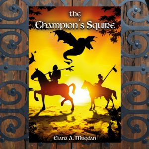 Fantasy novella The Champion's Squire, written by Elana A. Mugdan