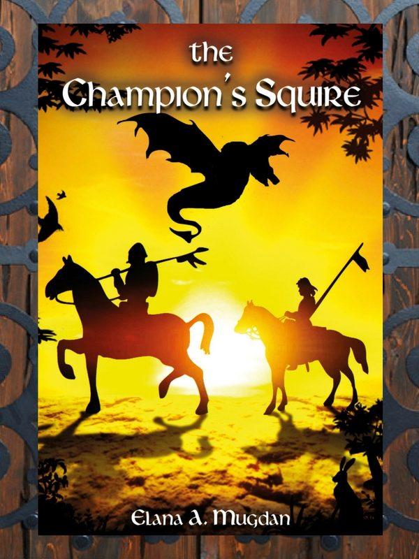Fantasy novella The Champion's Squire, written by Elana A. Mugdan